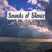 Sounds of Silence - ... ain